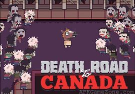 Death Road to Canada apk 1.6.3 full (All Unlocked, Unlimited ammo) Download for Android